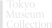 Tokyo Museum Collection